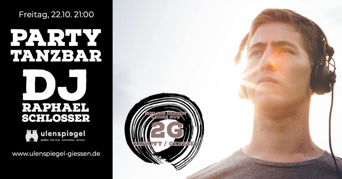 Party tanzbar feat. DJ Raphael Schlosser